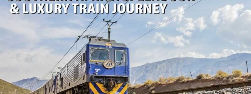 Southern Africa Splendour and Luxury Train Journey