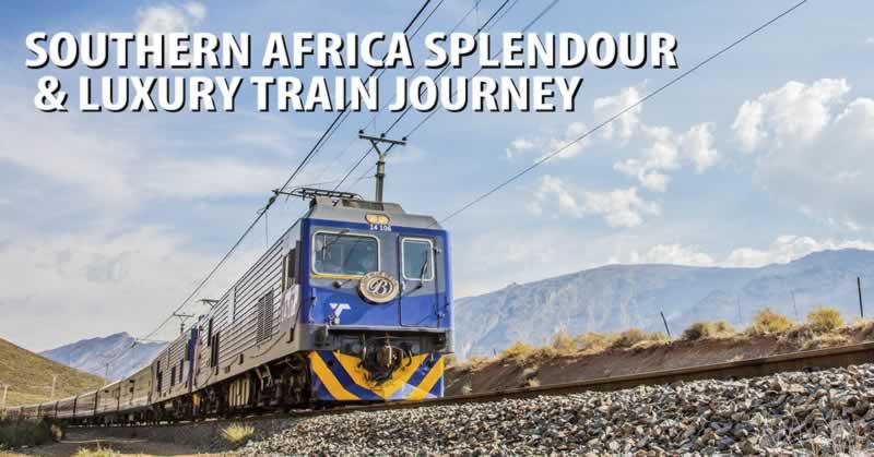 Southern Africa Splendour & Luxury Train Journey