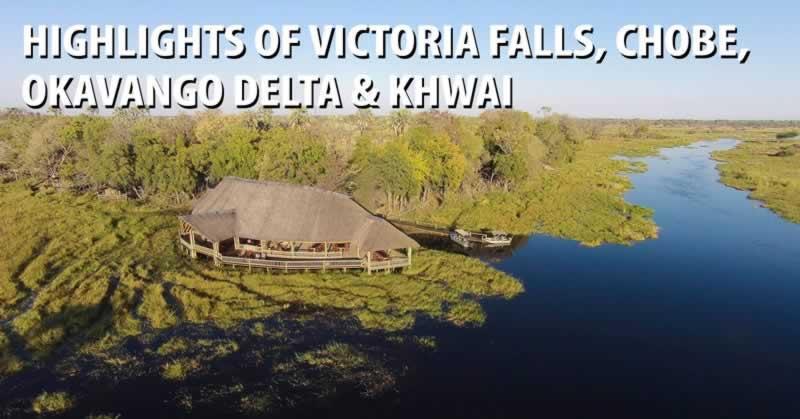 Highlights of Victoria Falls, Chobe, Okavango Delta & Khwai